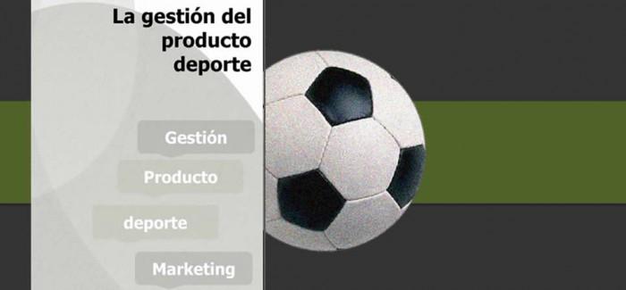 La gestión del deporte como un producto más en el mercado